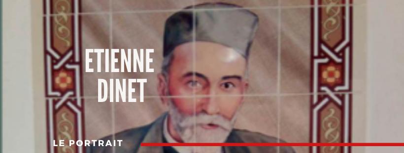 L'orientalisme en Algérie à travers le portrait d'Etienne Dinet