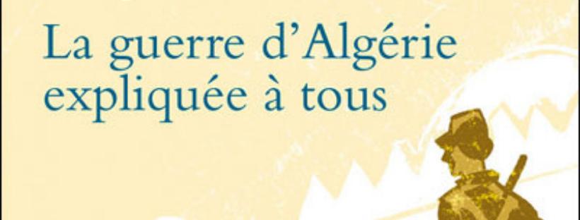La recommandation : La guerre d'Algérie expliquée à tous