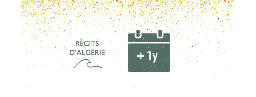 Récits d'Algérie a un an ! Les mots de l'équipe